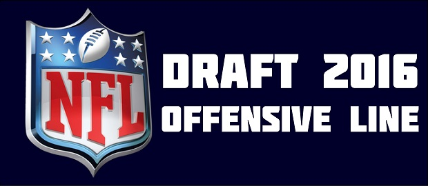 NFL Draft 2016 Offensive Line