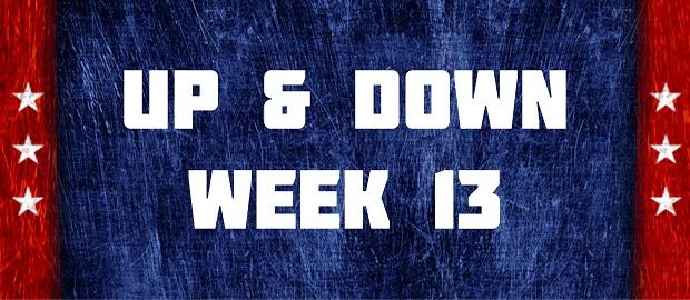 Up & Down - Week 13